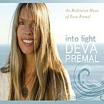 Deva Premal Into Light: The Meditation Music Of Deva Premal