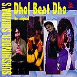 Sukshinder Shinda Sukhshinder Shinda's Dhol Beat Dho