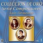 Varios Coleccion De Oro Serie Compositores Luis Demetrio