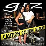 Giz Aint Going Nowhere Mixtape