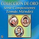 Varios Coleccion De Oro Serie Compositores Tomas Mendez
