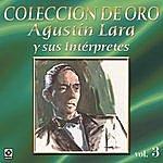 Varios Agustin Lara Y Sus Interpretes Vol.3
