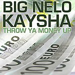 Kaysha Throw Ya Money Up