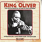 King Oliver The Instrumental Blues Of New Orleans