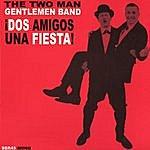 The Two Man Gentlemen Band ¡dos Amigos, Una Fiesta!