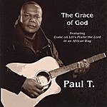 Paul T The Grace Of God. Featuring Come On Lets Praise The Lord In An African Way.