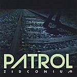 Patrol Zirconium
