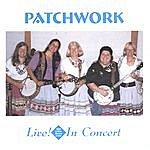 Patchwork Patchwork--Live In Concert!