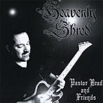 Pastor Brad Heavenly Shred