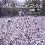 Phil Passen Cold Frosty Morning: Christmas And Winter Holiday Music On Hammered Dulcimer (With Tom Conway)