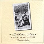 Patricia Snyder My Father's Music: A Memoir Of Wwii