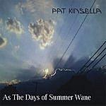 Pat Kinsella As The Days Of Summer Wane