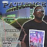 Patience Grindin 4 Truth