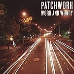 Patchwork Work And Worry