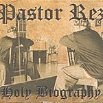 Pastor Rez Holy Biography