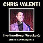 Chris Valenti Live Emotional Wreckage