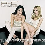Paola & Chiara I'll Be Over You (Turn The Page) Ep
