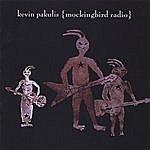 Kevin Pakulis Mockingbird Radio