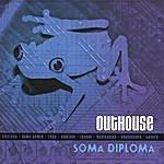 Outhouse Soma Diploma