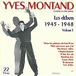 Yves Montand Les Débuts De Yves Montand, Vol. 1 (1945-1948)