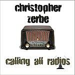 Christopher Zerbe Calling All Radios