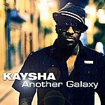 Kaysha Another Galaxy