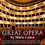 Mario Lanza Great Opera By Mario Lanza (Including Arie From Tosca , Rigoletto , Aida, La Traviata , La Carmen , Pagliacci And Many More)