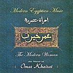 Omar Khairat The Modern Women