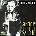 Bix Beiderbecke Somebody Stole My Gal (Giants Of Jazz)
