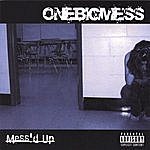 Onebigmess The Mess'd Up Ep