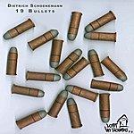Dietrich Schoenemann 19 Bullets
