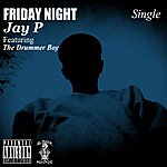 Jay P Friday Night (Feat. The Drummer Boy)