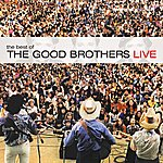 The Good Brothers The Best Of The Good Brothers Live