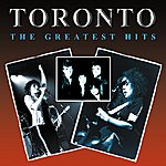 Toronto The Greatest Hits