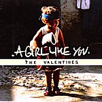 The Valentines A Girl Like You (Single)