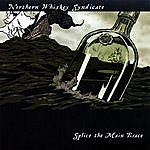 Northern Whiskey Syndicate Splice The Main Brace