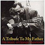 Babik Reinhardt A Tribute To My Father - The Music Of Django Reinhardt
