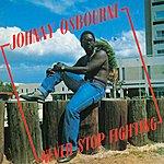 Johnny Osbourne Never Stop Fighting