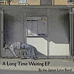 James Love A Long Time Waiting Ep