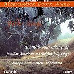 Joseph Flummerfelt Folk Songs: The Westminster Choir Sings Familiar American And British Folk Songs