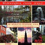 Joseph Flummerfelt Westminster Choir Series: At Spoleto Festival U.S.A.