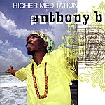 Anthony B Higher Meditation