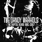 The Dandy Warhols The Capitol Years: 1995-2007