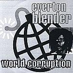 Everton Blender World Corruption