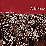 Artie Shaw & His Orchestra Jazz Moods - Hot