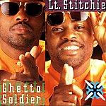 Lt. Stitchie Ghetto Soldier
