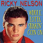 Rick Nelson Whole Lotta Shakin' Goin On