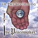 Peacemaker In The Beginning