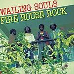 Wailing Souls Fire House Rock