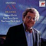 Emanuel Ax Brahms: Fantasies, Op. 116, Piano Pieces, Op. 119, Piano Sonata No. 2